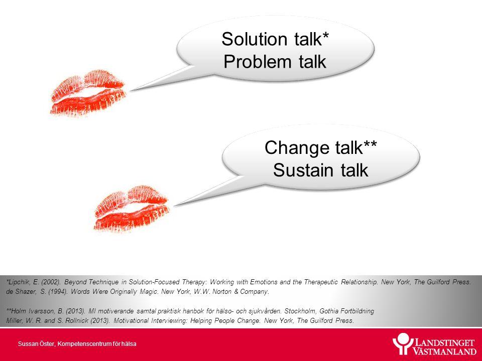 Solution talk* Problem talk