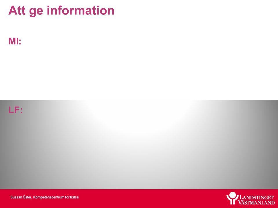 Att ge information MI: LF: Sussan Öster, Kompetenscentrum för hälsa