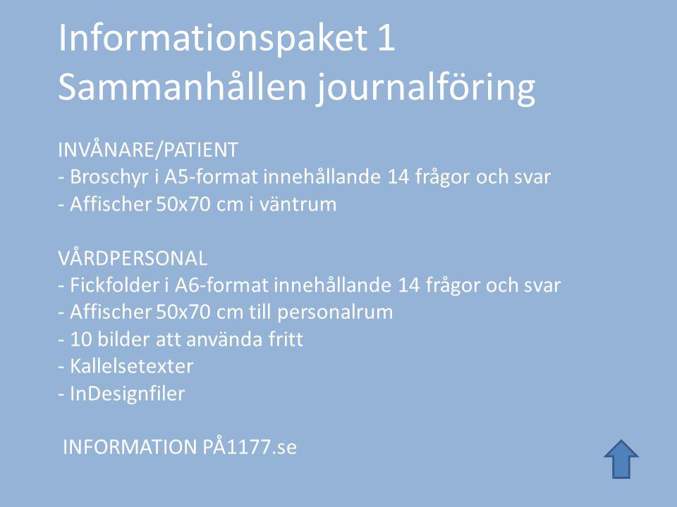 Informationspaket 1 Sammanhållen journalföring INVÅNARE/PATIENT - Broschyr i A5-format innehållande 14 frågor och svar - Affischer 50x70 cm i väntrum VÅRDPERSONAL - Fickfolder i A6-format innehållande 14 frågor och svar - Affischer 50x70 cm till personalrum - 10 bilder att använda fritt - Kallelsetexter - InDesignfiler INFORMATION PÅ1177.se