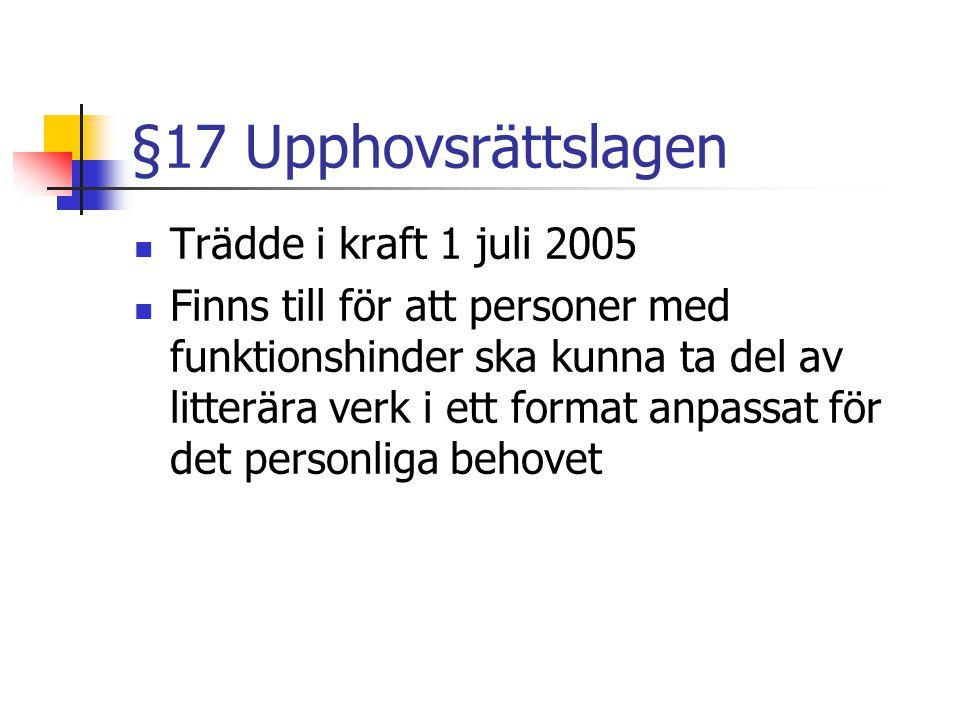 §17 Upphovsrättslagen Trädde i kraft 1 juli 2005
