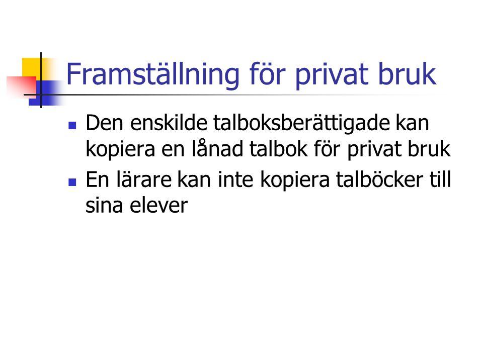 Framställning för privat bruk
