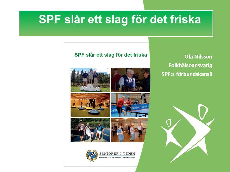 SPF slår ett slag för det friska
