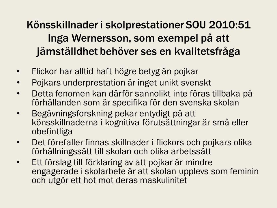 Könsskillnader i skolprestationer SOU 2010:51 Inga Wernersson, som exempel på att jämställdhet behöver ses en kvalitetsfråga