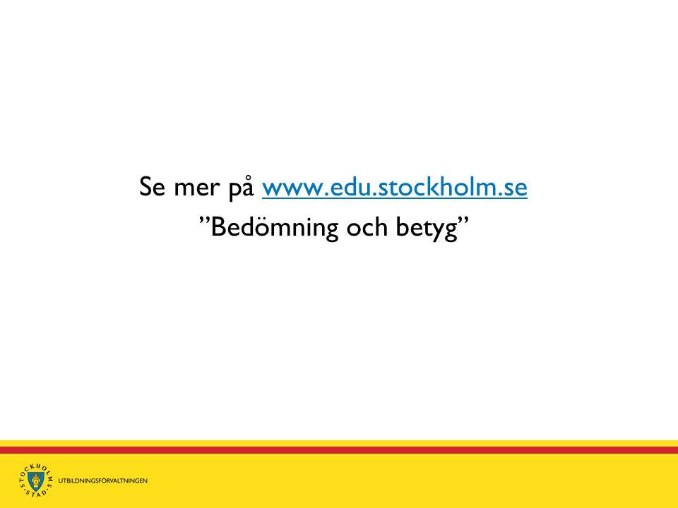Se mer på www.edu.stockholm.se