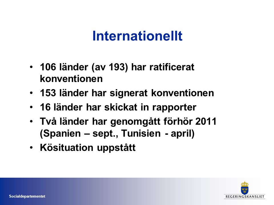 Internationellt 106 länder (av 193) har ratificerat konventionen