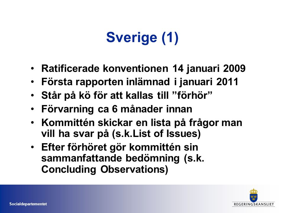 Sverige (1) Ratificerade konventionen 14 januari 2009