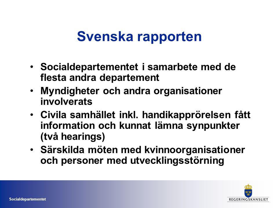 Svenska rapporten Socialdepartementet i samarbete med de flesta andra departement. Myndigheter och andra organisationer involverats.