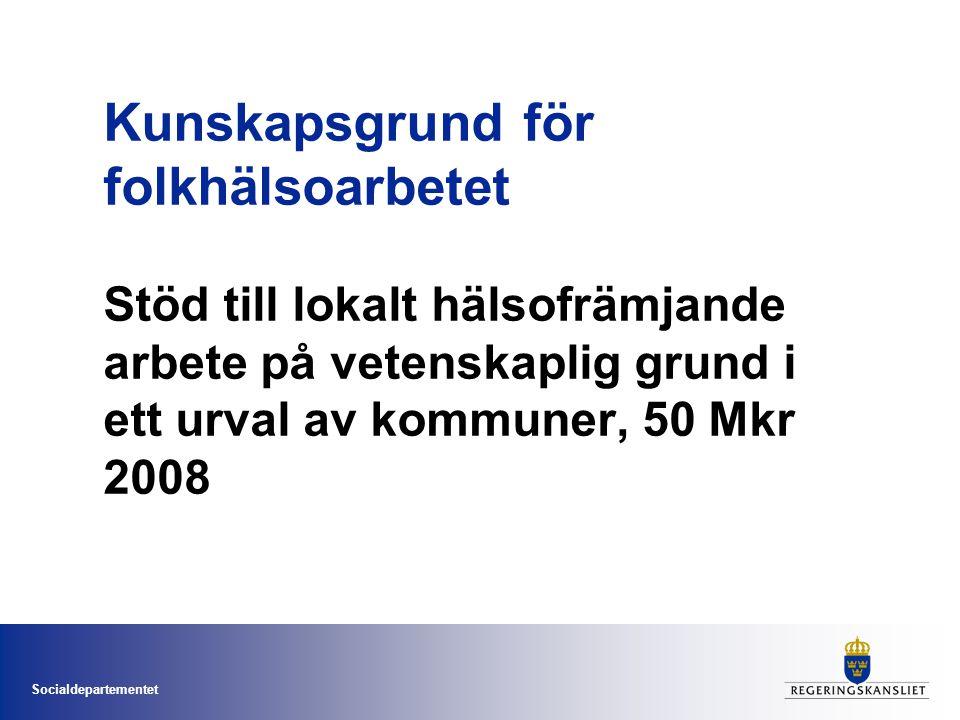 Kunskapsgrund för folkhälsoarbetet Stöd till lokalt hälsofrämjande arbete på vetenskaplig grund i ett urval av kommuner, 50 Mkr 2008