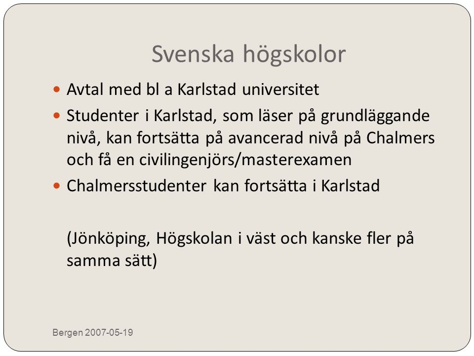 Svenska högskolor Avtal med bl a Karlstad universitet