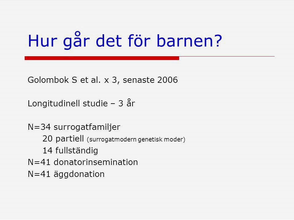 Hur går det för barnen Golombok S et al. x 3, senaste 2006