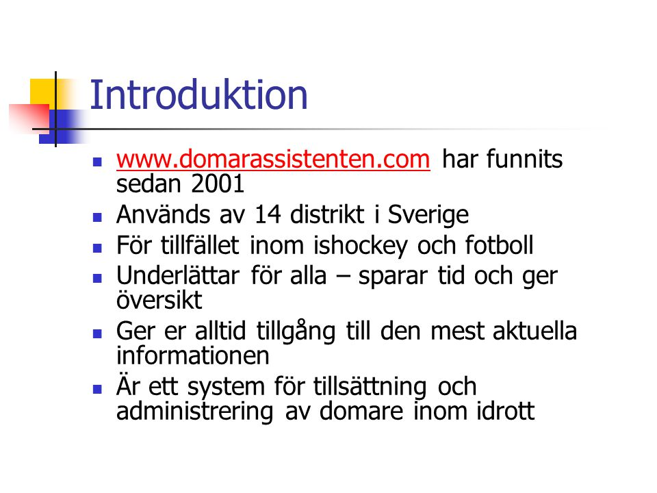 Introduktion www.domarassistenten.com har funnits sedan 2001