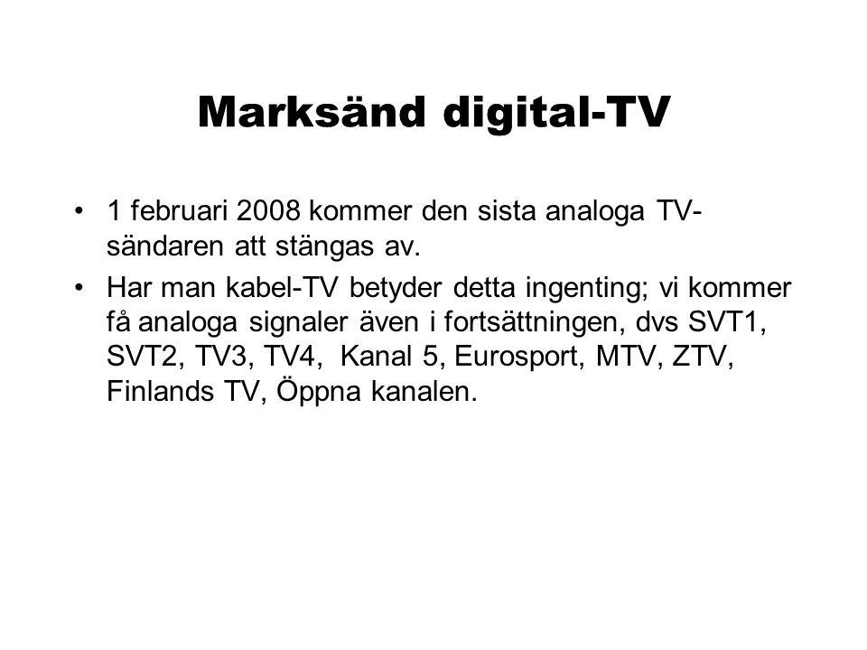 Marksänd digital-TV 1 februari 2008 kommer den sista analoga TV-sändaren att stängas av.