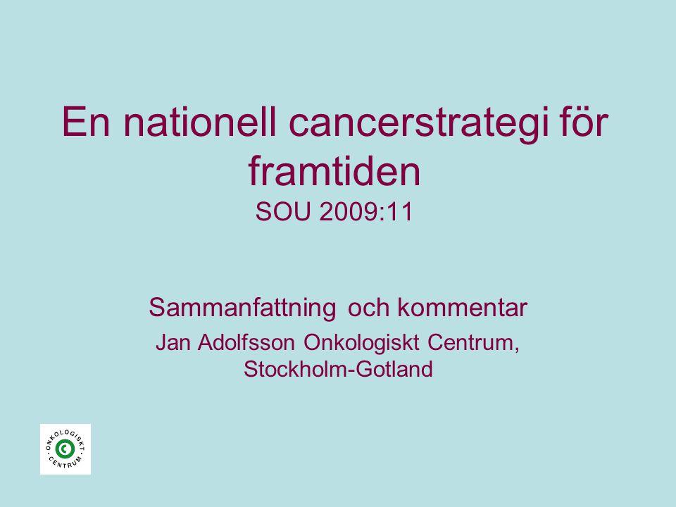En nationell cancerstrategi för framtiden SOU 2009:11