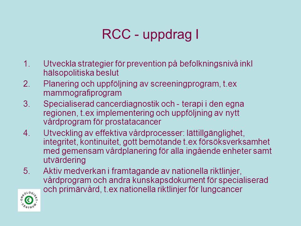 RCC - uppdrag I Utveckla strategier för prevention på befolkningsnivå inkl hälsopolitiska beslut.