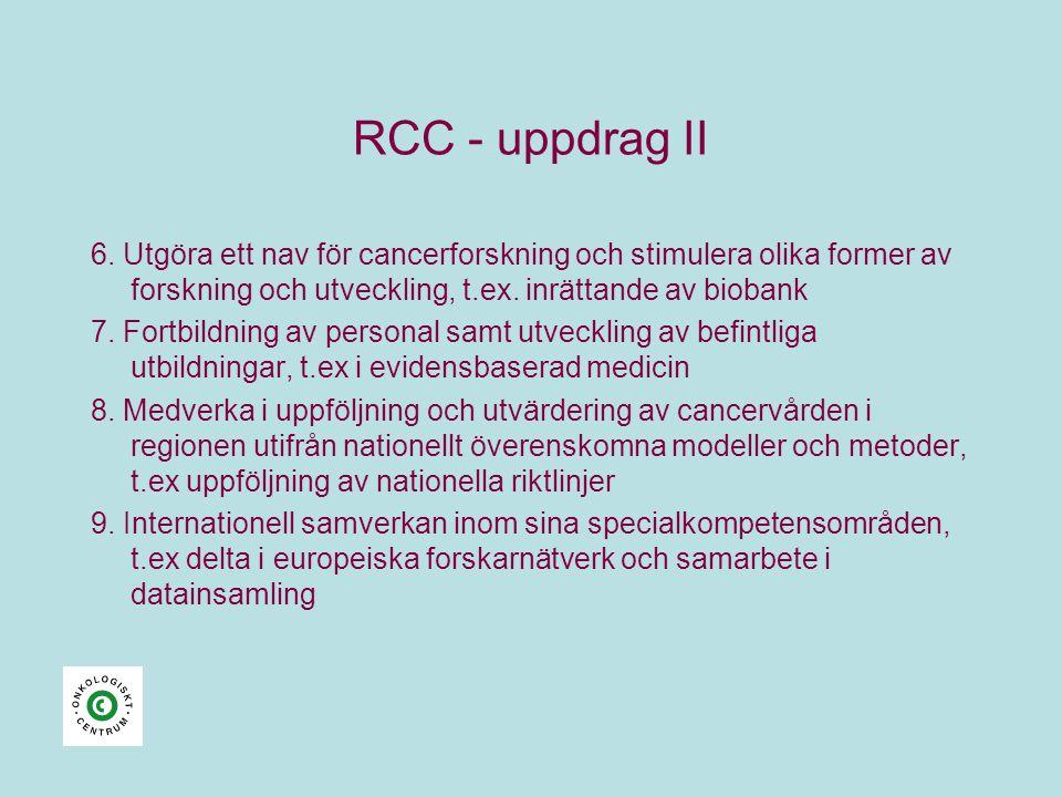 RCC - uppdrag II 6. Utgöra ett nav för cancerforskning och stimulera olika former av forskning och utveckling, t.ex. inrättande av biobank.