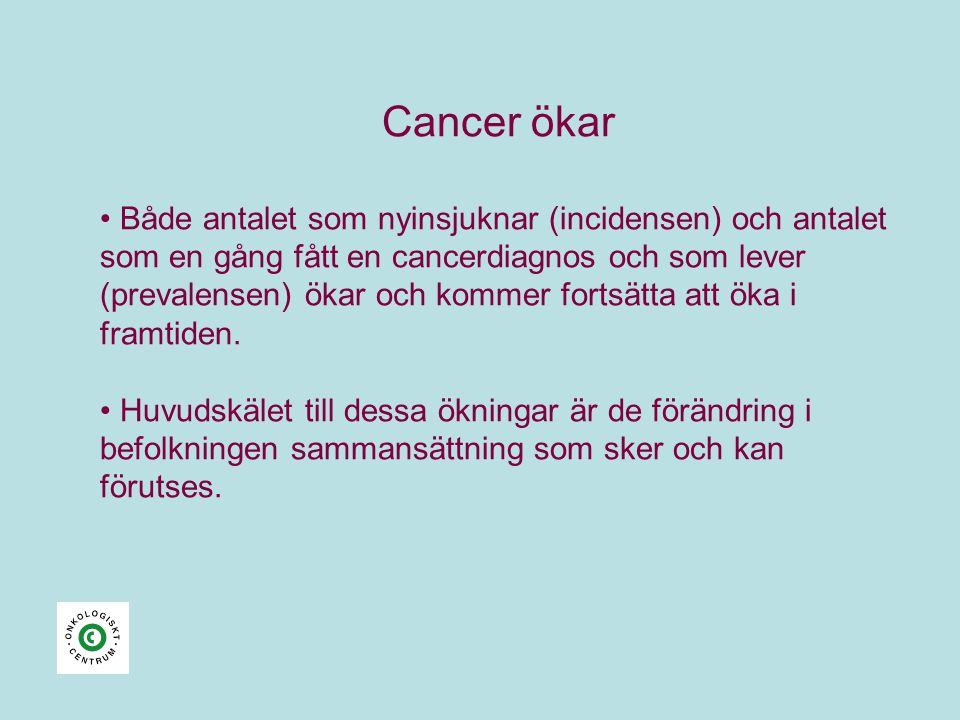 Cancer ökar