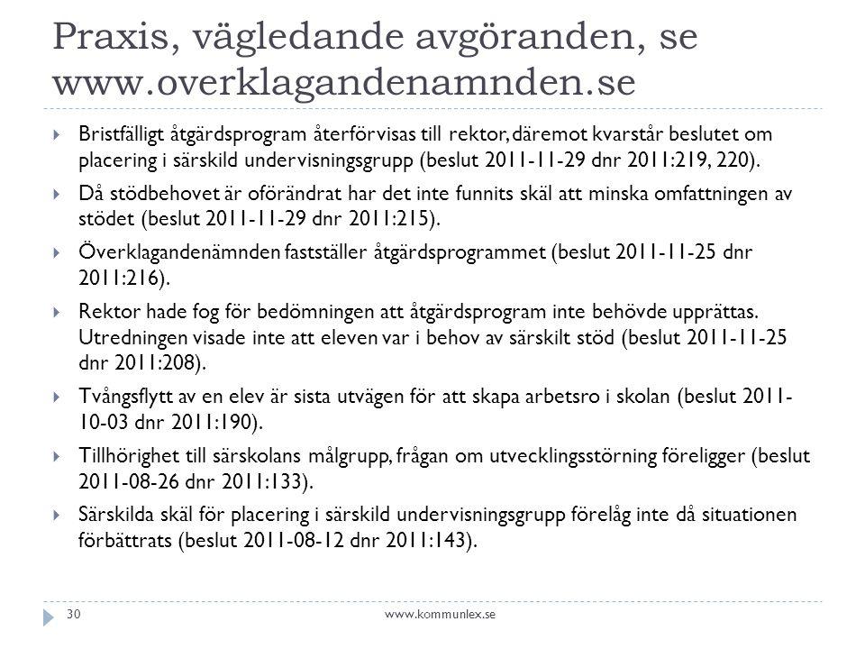 Praxis, vägledande avgöranden, se www.overklagandenamnden.se