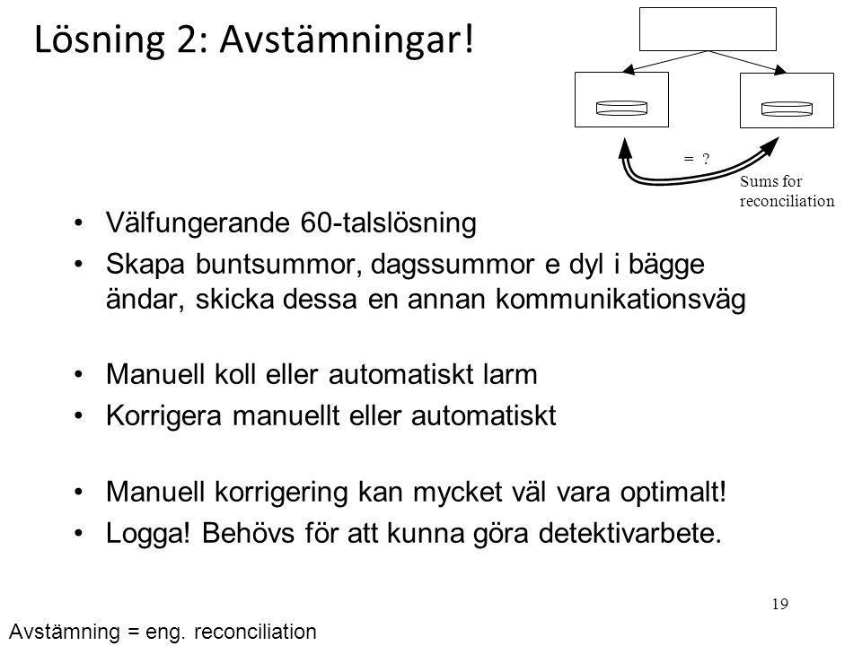 Lösning 2: Avstämningar!