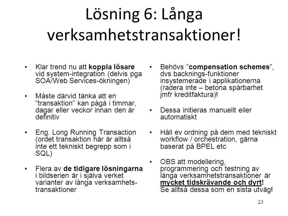 Lösning 6: Långa verksamhetstransaktioner!