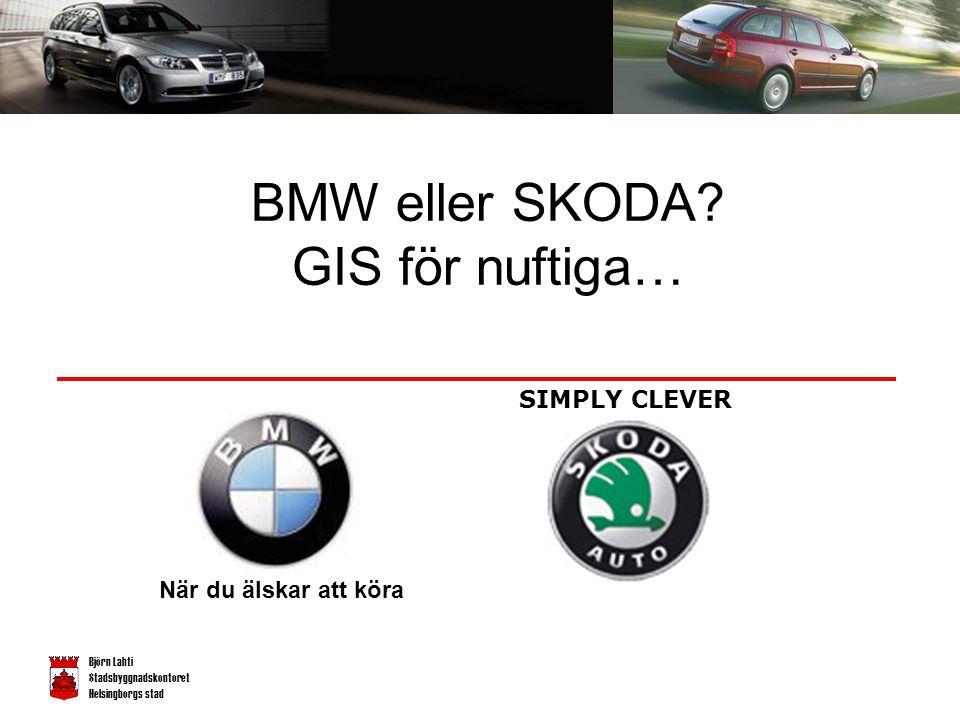 BMW eller SKODA GIS för nuftiga…