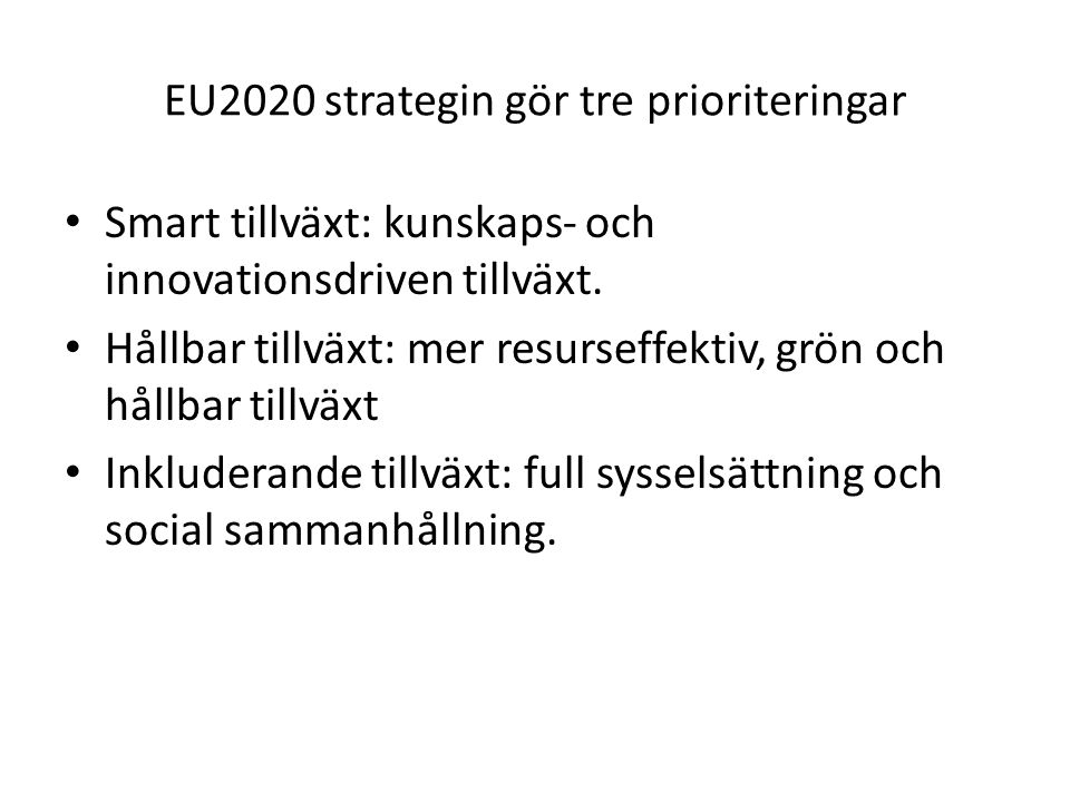EU2020 strategin gör tre prioriteringar