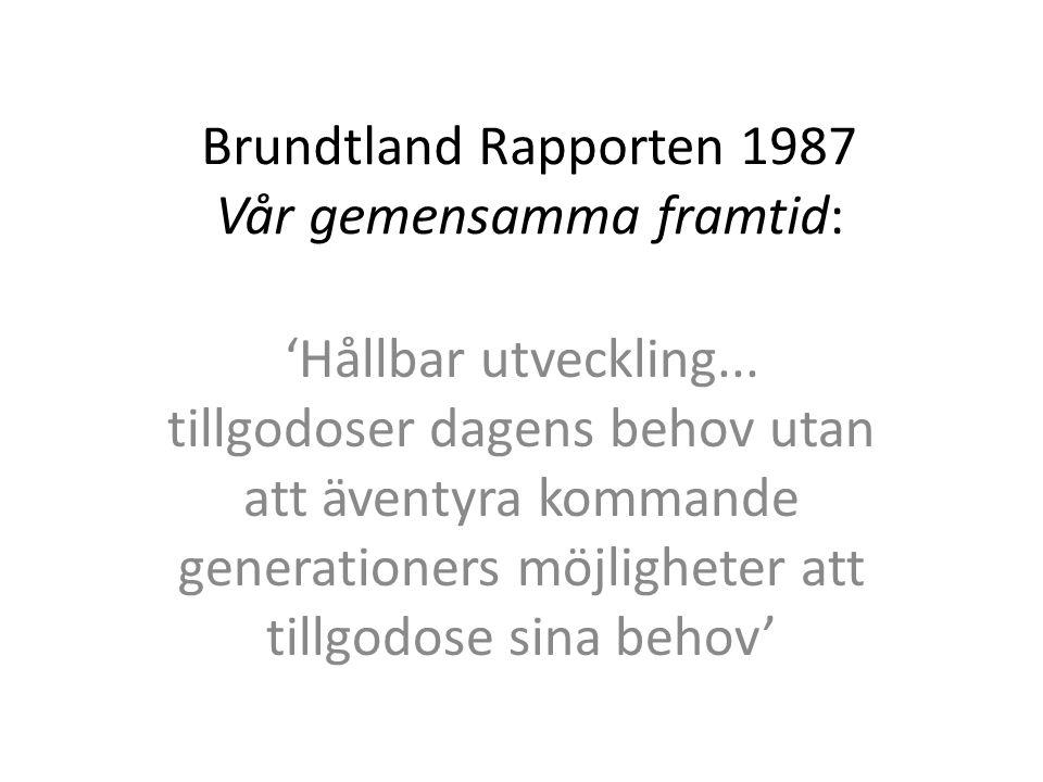 Brundtland Rapporten 1987 Vår gemensamma framtid: