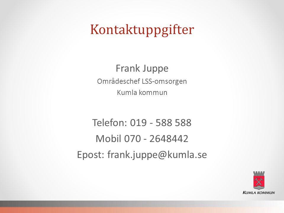 Kontaktuppgifter Frank Juppe Telefon: 019 - 588 588