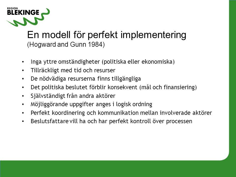 En modell för perfekt implementering (Hogward and Gunn 1984)