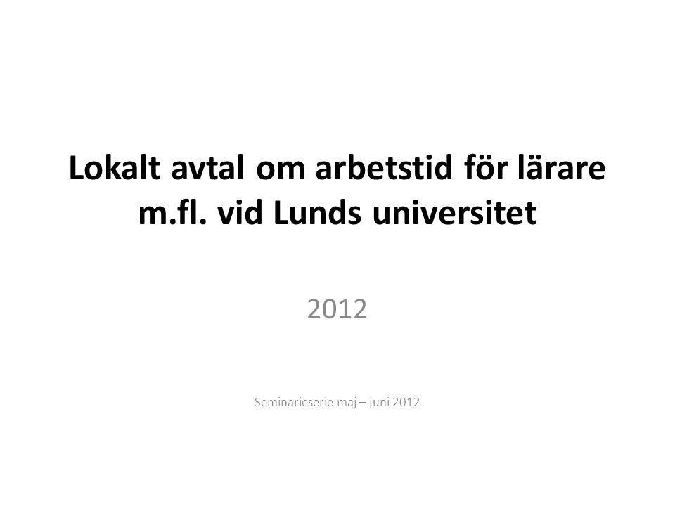 Lokalt avtal om arbetstid för lärare m.fl. vid Lunds universitet