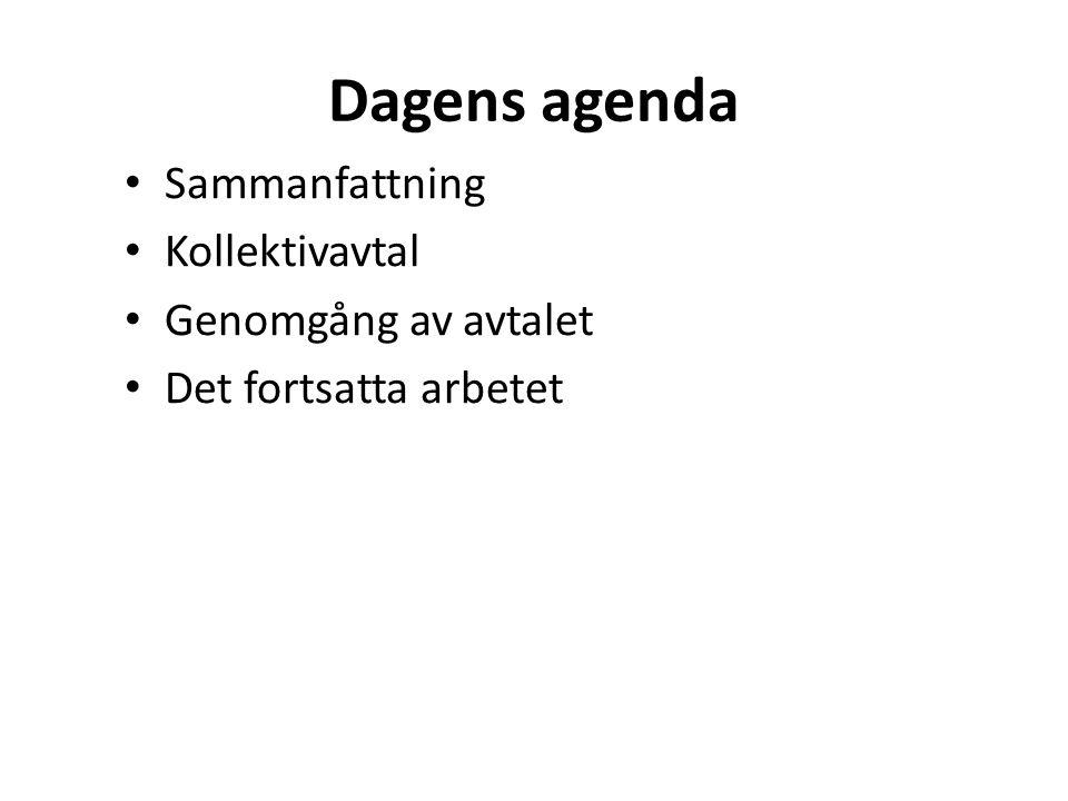 Dagens agenda Sammanfattning Kollektivavtal Genomgång av avtalet
