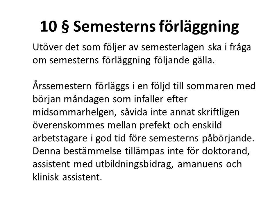10 § Semesterns förläggning