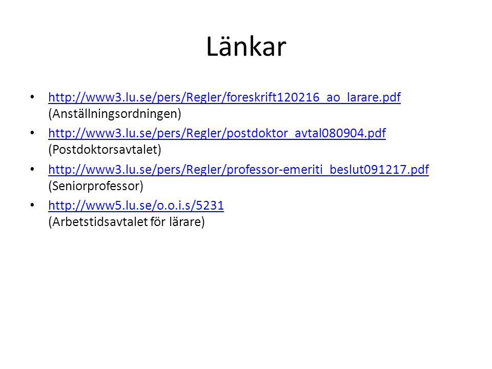 Länkar http://www3.lu.se/pers/Regler/foreskrift120216_ao_larare.pdf (Anställningsordningen)