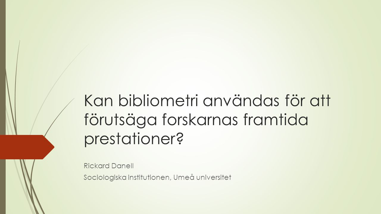 Rickard Danell Sociologiska institutionen, Umeå universitet