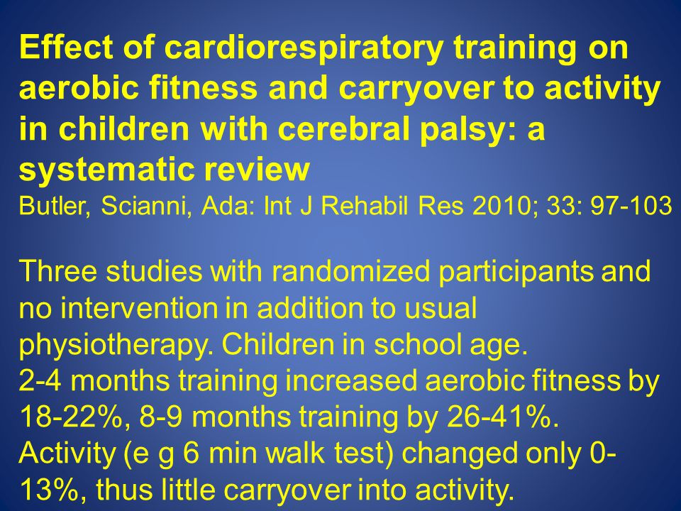 Effect of cardiorespiratory training on aerobic fitness and carryover to activity in children with cerebral palsy: a systematic review