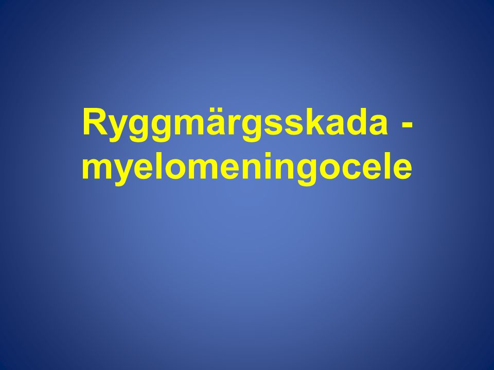 Ryggmärgsskada -myelomeningocele