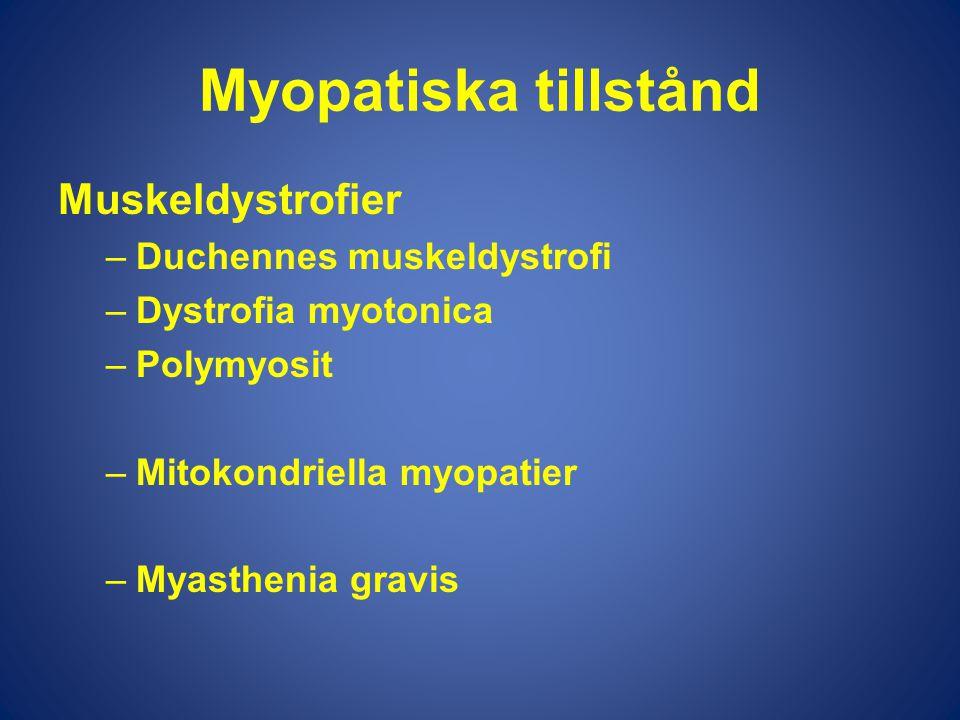 Myopatiska tillstånd Muskeldystrofier Duchennes muskeldystrofi