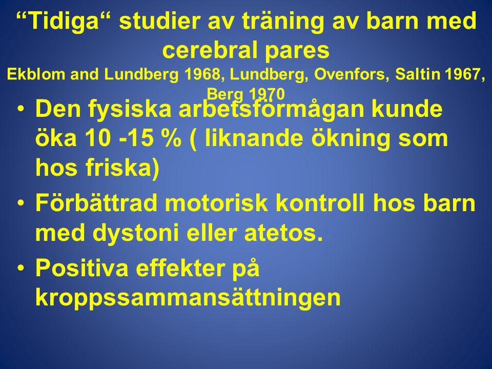 Tidiga studier av träning av barn med cerebral pares Ekblom and Lundberg 1968, Lundberg, Ovenfors, Saltin 1967, Berg 1970