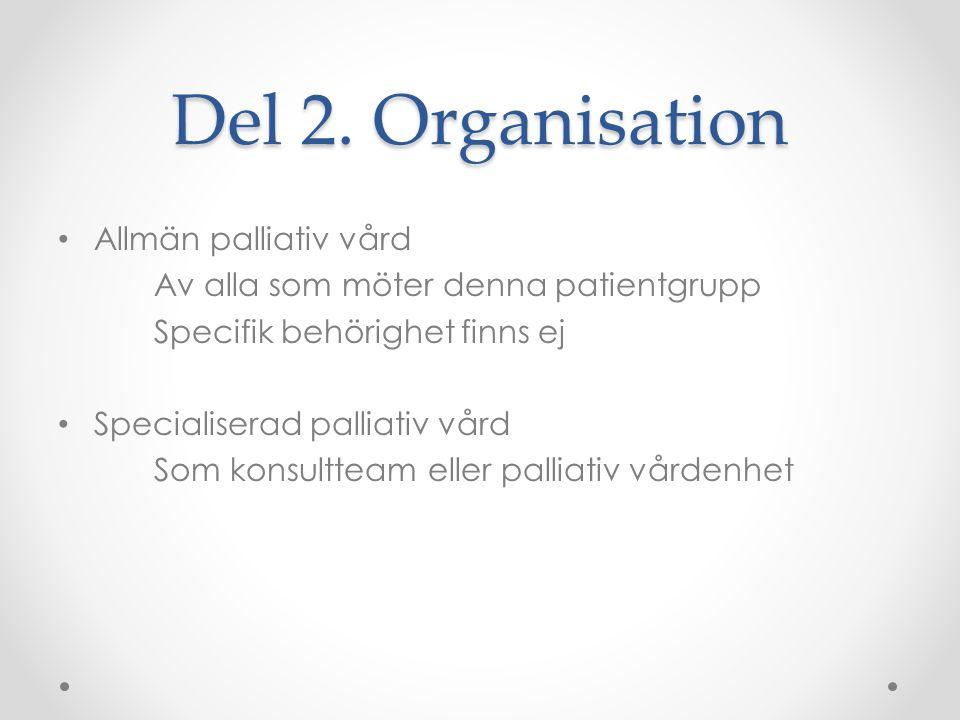 Del 2. Organisation Allmän palliativ vård