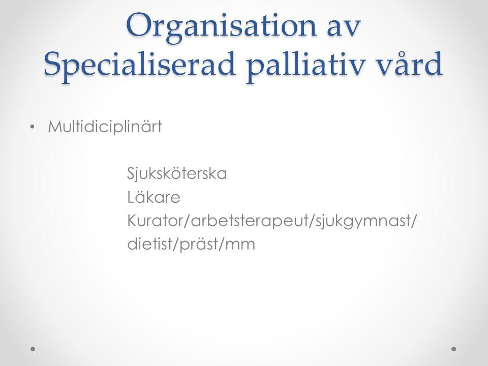 Organisation av Specialiserad palliativ vård