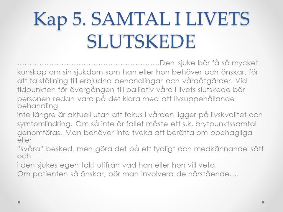 Kap 5. SAMTAL I LIVETS SLUTSKEDE