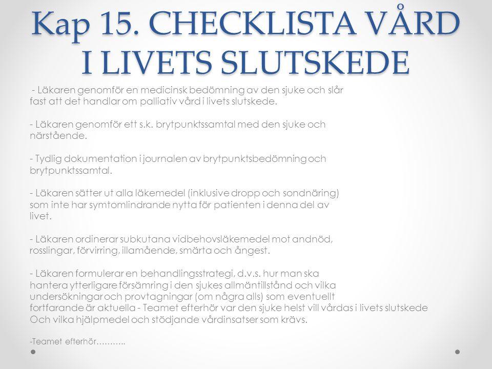 Kap 15. CHECKLISTA VÅRD I LIVETS SLUTSKEDE