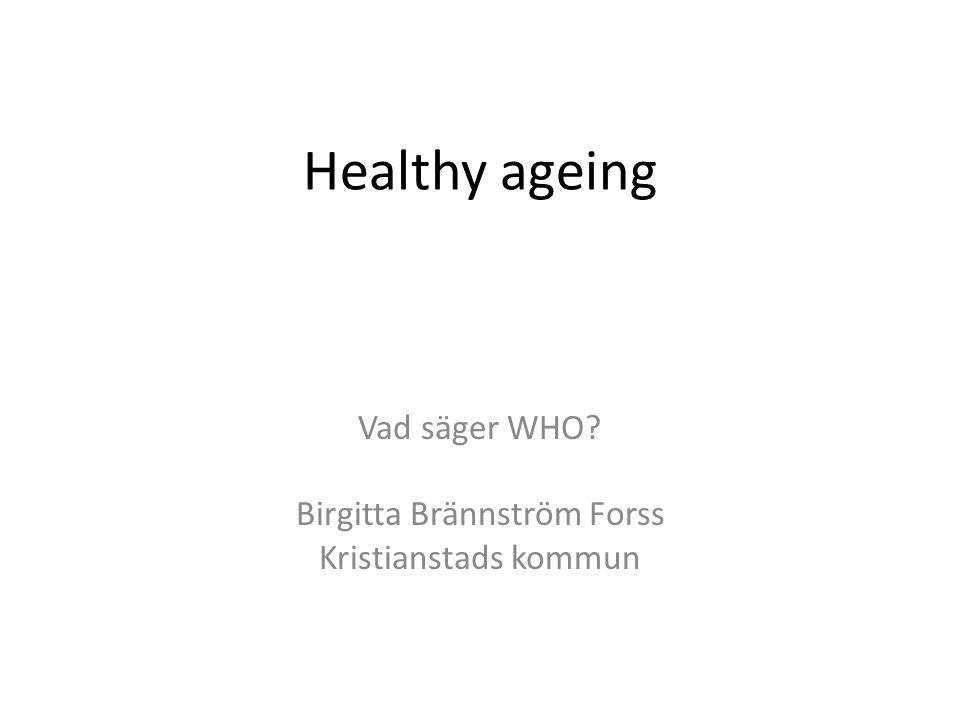 Vad säger WHO Birgitta Brännström Forss Kristianstads kommun