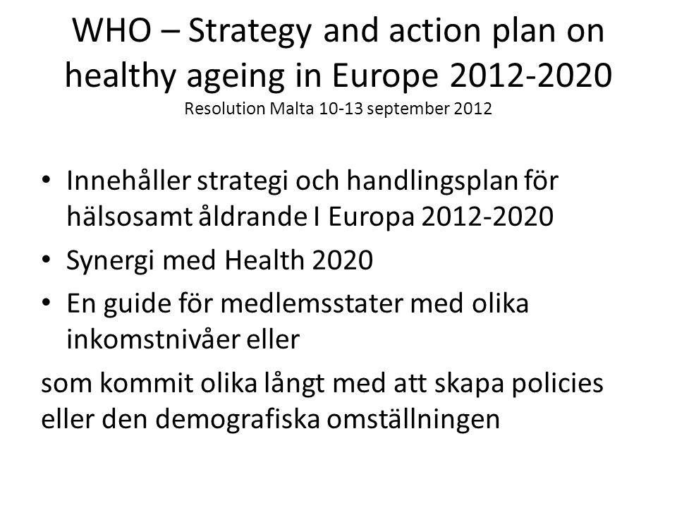 WHO – Strategy and action plan on healthy ageing in Europe 2012-2020 Resolution Malta 10-13 september 2012