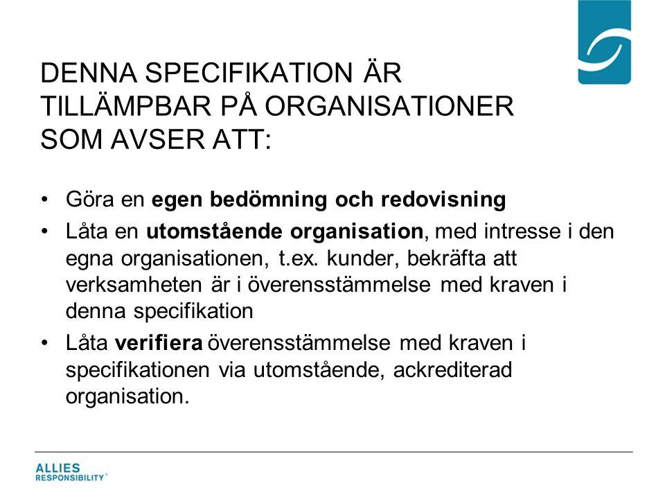 Denna specifikation är tillämpbar på organisationer som avser att: