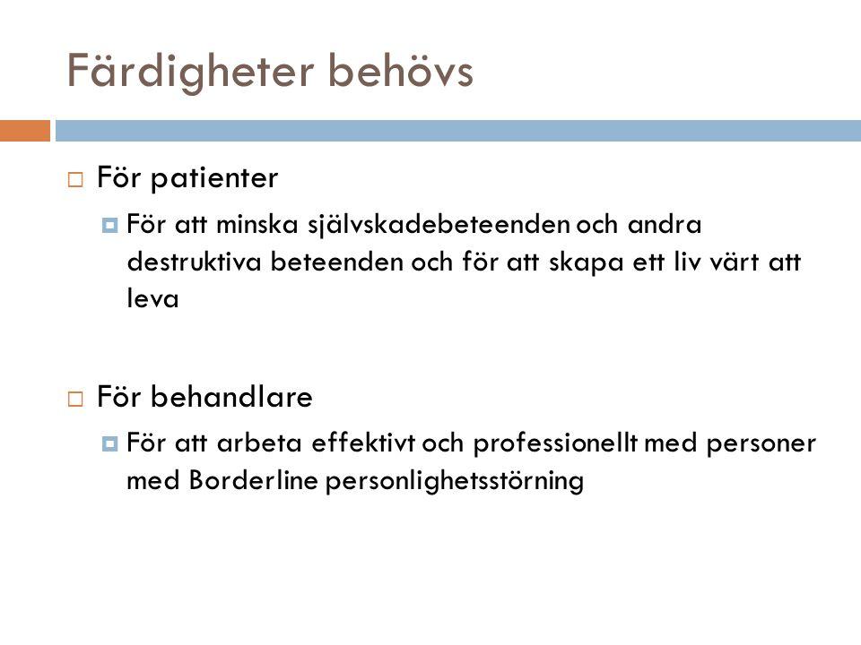 Färdigheter behövs För patienter För behandlare