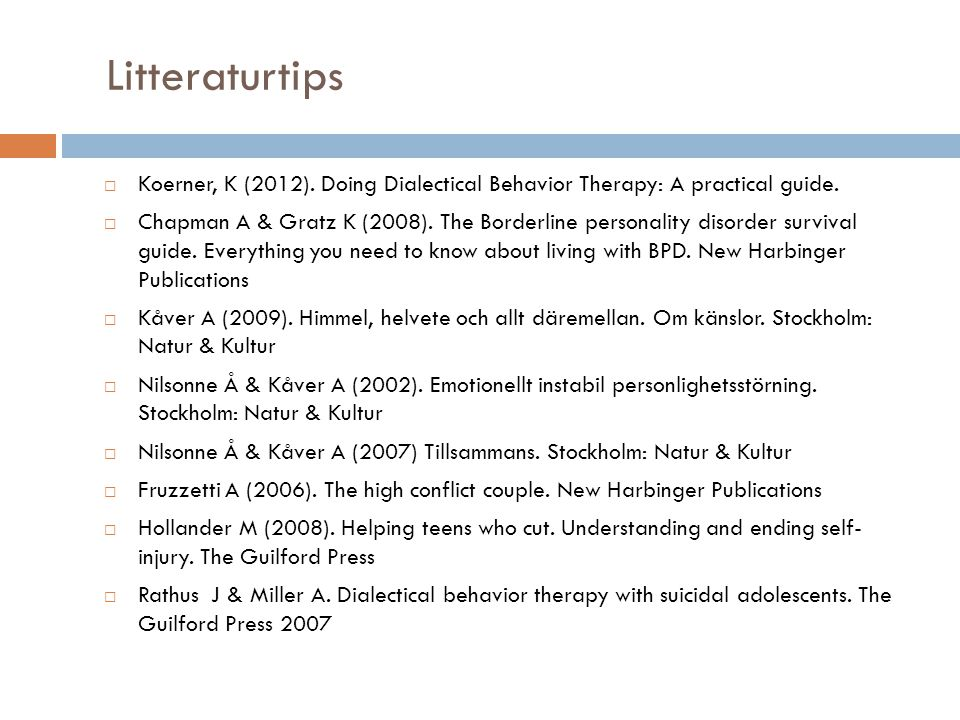 Litteraturtips Koerner, K (2012). Doing Dialectical Behavior Therapy: A practical guide.