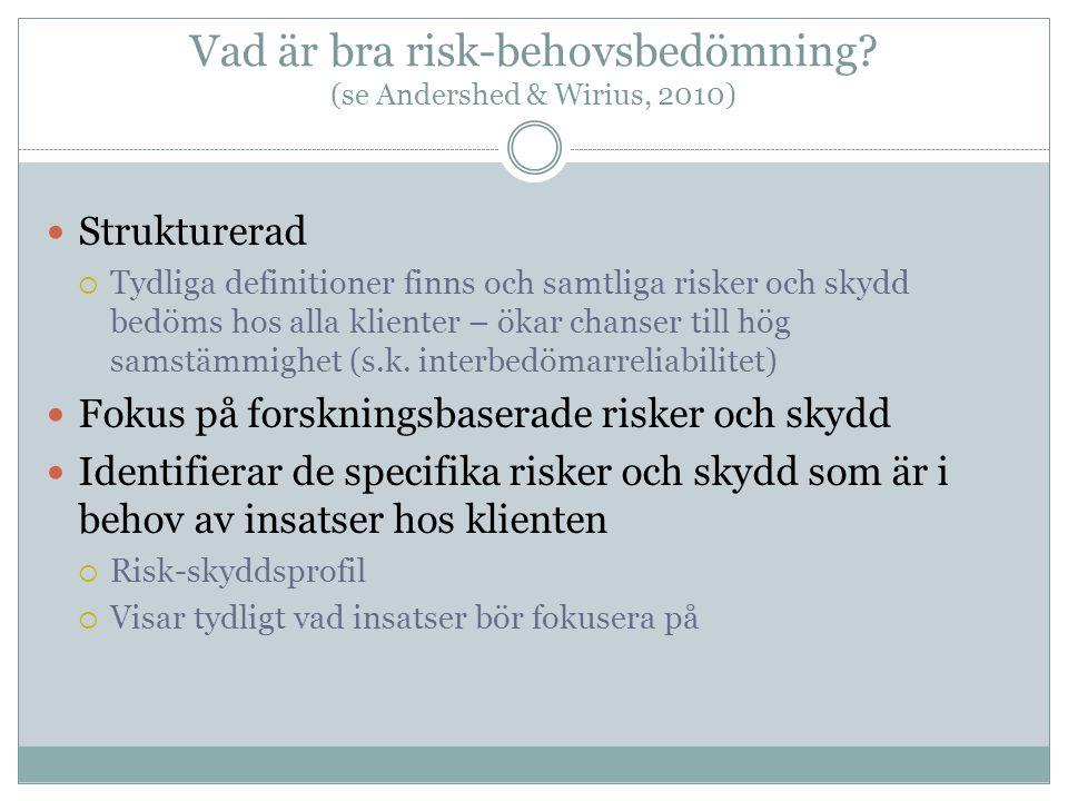 Vad är bra risk-behovsbedömning (se Andershed & Wirius, 2010)
