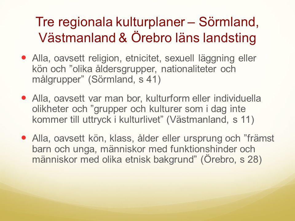 Tre regionala kulturplaner – Sörmland, Västmanland & Örebro läns landsting
