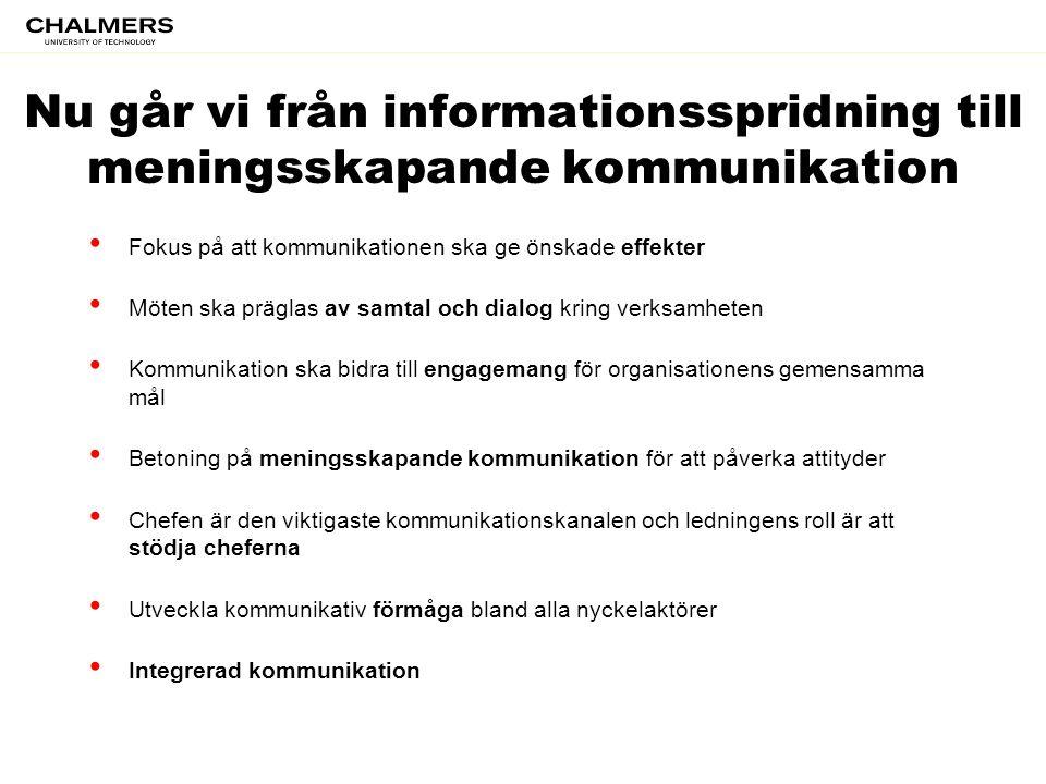 Nu går vi från informationsspridning till meningsskapande kommunikation