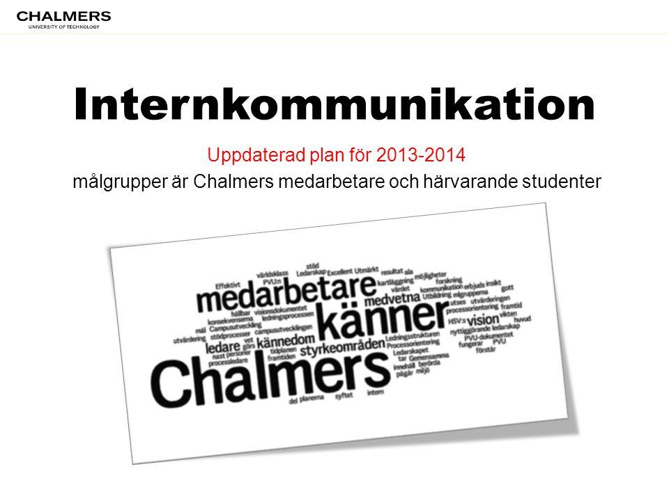målgrupper är Chalmers medarbetare och härvarande studenter
